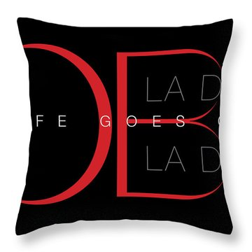 Life Goes On 1 Throw Pillow by Stephen Anderson