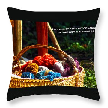 Throw Pillow featuring the photograph Life Is Just A Basket Of Yarn by Lesa Fine