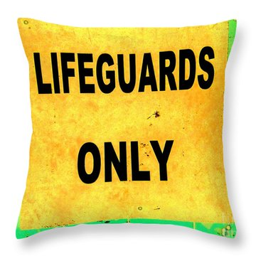 Lifeguards Only Throw Pillow by Ed Weidman