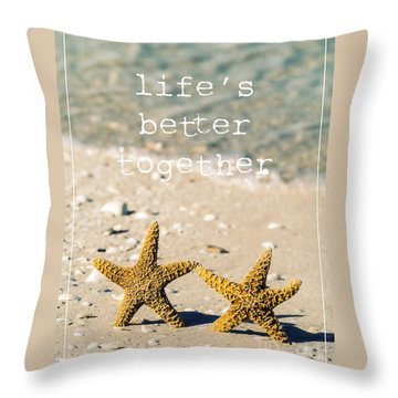 Life's Better Together Throw Pillow by Edward Fielding