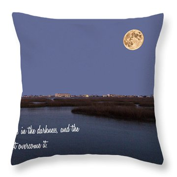 Light Shines In Darkness Throw Pillow