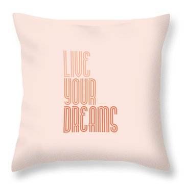 Live Your Dreams Wall Decal Wall Words Quotes, Poster Throw Pillow by Lab No 4 - The Quotography Department