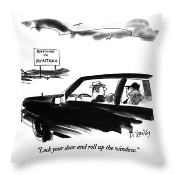 Lock Your Door And Roll Up The Window Throw Pillow