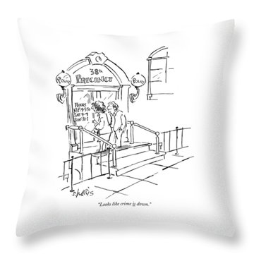 Looks Like Crime Is Down Throw Pillow