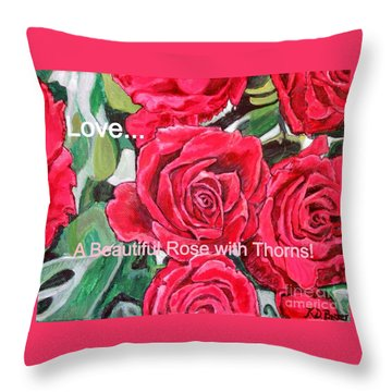 Throw Pillow featuring the painting Love A Beautiful Rose With Thorns by Kimberlee Baxter