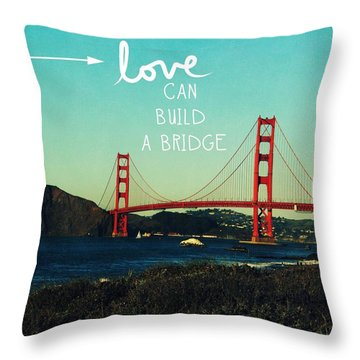 Love Can Build A Bridge- Inspirational Art Throw Pillow by Linda Woods