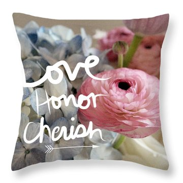 Love Honor Cherish Throw Pillow