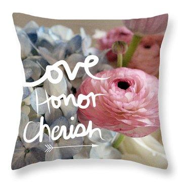 Love Honor Cherish Throw Pillow