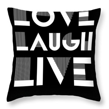 Love Laugh Live Poster 2 Throw Pillow by Naxart Studio