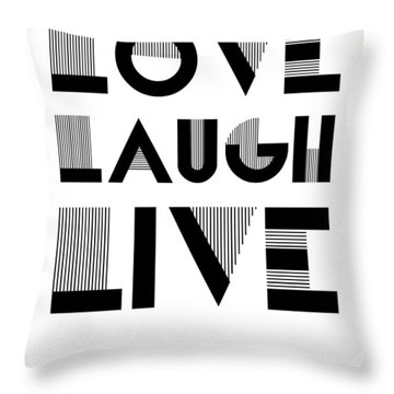 Love Laugh Live Poster 3 Throw Pillow by Naxart Studio
