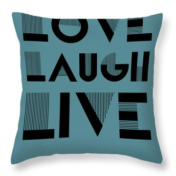 Love Laugh Live Poster 4 Throw Pillow