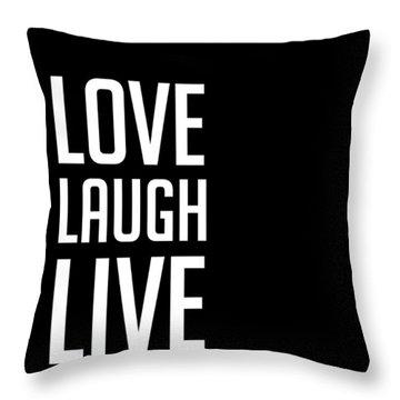 Love Laugh Live Poster Black Throw Pillow