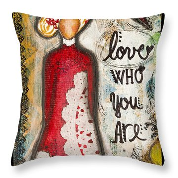 Throw Pillow featuring the mixed media Love Who You Are Inspirational Mixed Media Folk Art by Stanka Vukelic
