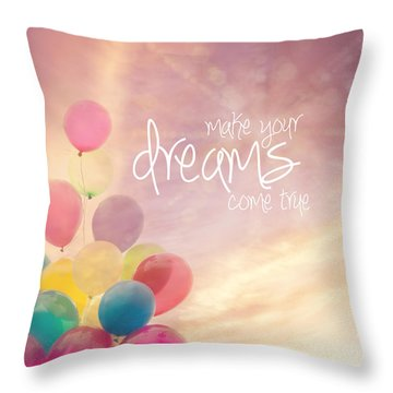 Make Your Dreams Come True Throw Pillow by Sylvia Cook