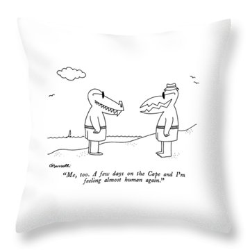 Me, Too.  A Few Days On The Cape And I'm Feeling Throw Pillow