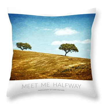 Meet Me Halfway - Poster Throw Pillow by Mary Machare