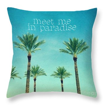 Meet Me In Paradise- Palm Trees With Typography Throw Pillow