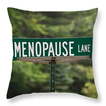 Menopause Lane Sign Throw Pillow by Sue Smith