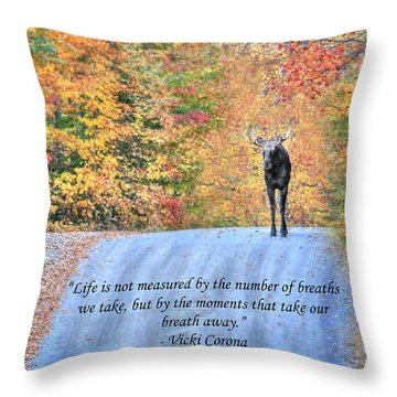 Moments That Take Our Breath Away Throw Pillow