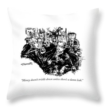 Money Doesn't Trickle Down Unless There's A Damn Throw Pillow