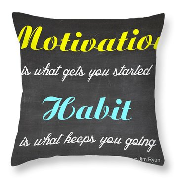 Throw Pillow featuring the digital art Motivation Is What Gets You Startet - Habit Is What Keeps You Going - Motivational Quote by Art Photography