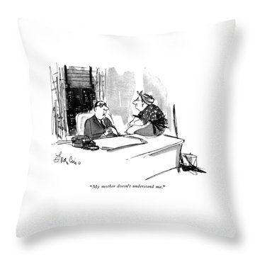 My Mother Doesn't Understand Me Throw Pillow