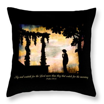 My Soul Waiteth On The Lord Throw Pillow by Denise Beverly