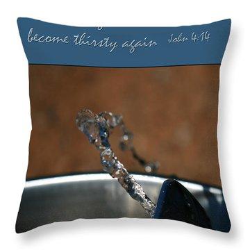 Never Be Thirsty Again John Throw Pillow