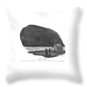 Night Watch  I See Him! About Halfway Throw Pillow