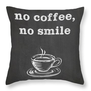 Throw Pillow featuring the digital art No Coffee No Smile by Nancy Ingersoll