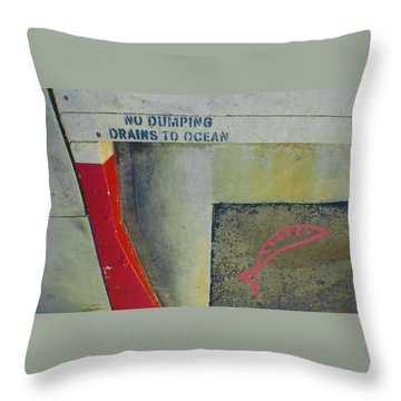 No Dumping - Drains To Ocean No 2 Throw Pillow by Ben and Raisa Gertsberg