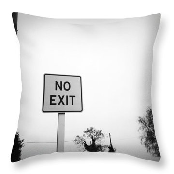 No Exit Throw Pillow by Les Cunliffe