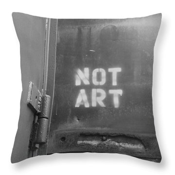 Not Art...are You Kidding Me? Throw Pillow