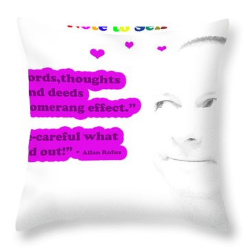 Note To Self Boomerang Effect Throw Pillow by Allan Rufus