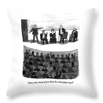 Now, How Many Of You Liked The Viola Player Best? Throw Pillow