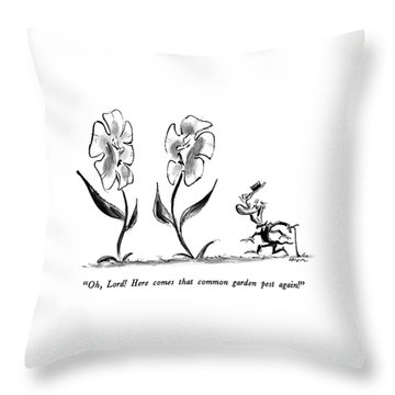 Oh, Lord!  Here Comes That Common Garden Pest Throw Pillow