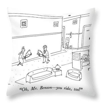 Oh, Mr. Benson - You Ride, Too! Throw Pillow