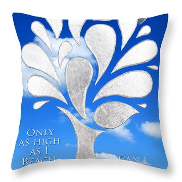 Only As High As I Reach Can I Grow Throw Pillow by Nikki Smith