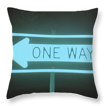 Only One Way To Go Throw Pillow