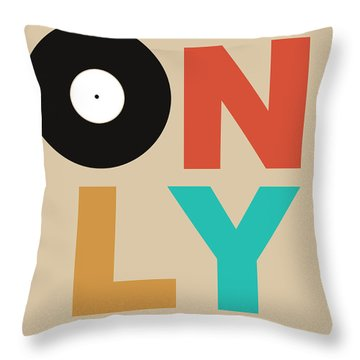 Only Vinyl Poster 1 Throw Pillow by Naxart Studio
