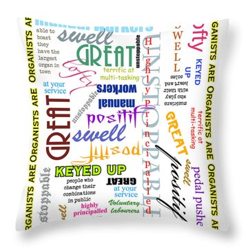 Organists Are Everything Throw Pillow