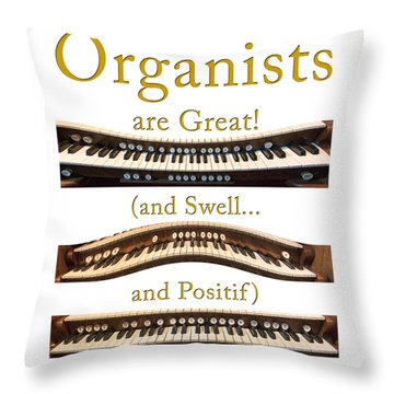Organists Are Great 2 Throw Pillow
