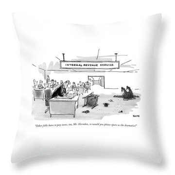 Other Folks Have To Pay Taxes Throw Pillow