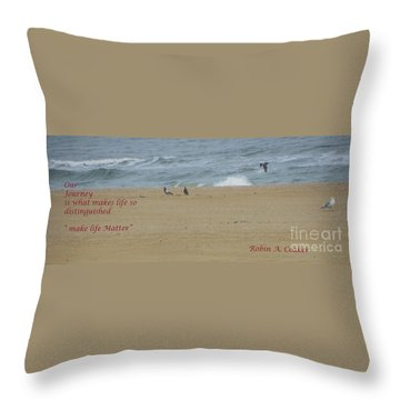 Our Journey  Throw Pillow by Robin Coaker