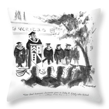 Our ?nal Honorary Doctorate Goes To John P. Lind Throw Pillow