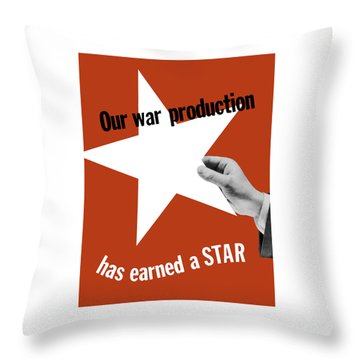 Our War Production Has Earned A Star Throw Pillow by War Is Hell Store
