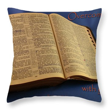 Overcome Evil With Good Throw Pillow by Larry Bishop