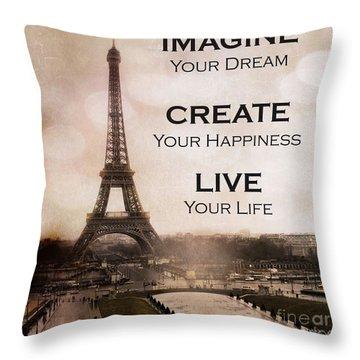 Paris Eiffel Tower Sepia Photography - Paris Eiffel Tower Typography Life Quotes Throw Pillow