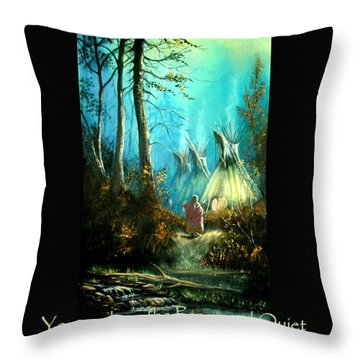Peace And Quiet Drug Free Tepee Throw Pillow