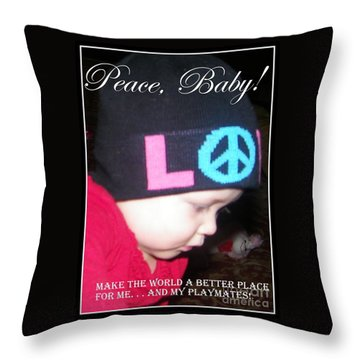 Throw Pillow featuring the photograph Peace Baby by Bobbee Rickard